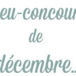 Jeu-concours du mois décembre